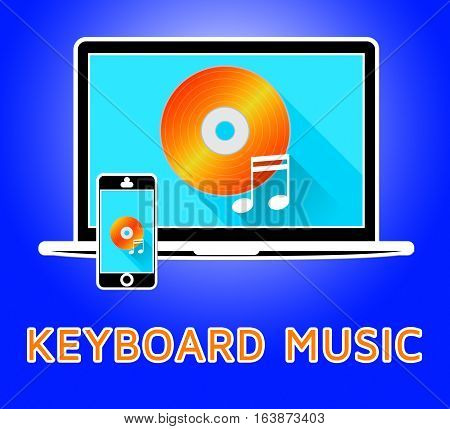 Keyboard Music Means Piano Audio 3D Illustration