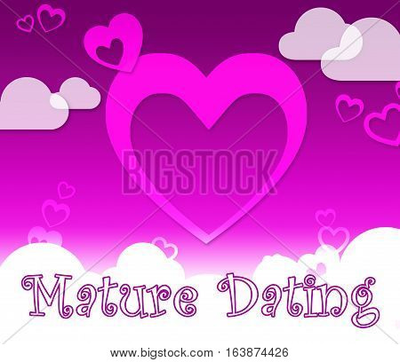 Mature Dating Represents Sweethearts Relationship And Hearts
