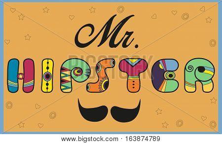 Inscription Mr. Hipster. Colorful cartoon letters. Vintage artistic font. Black mustache. Illustration
