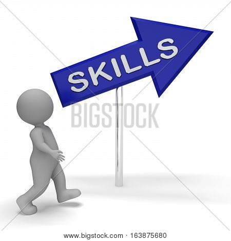 Skills Sign Represents Expertise And Abilities 3D Rendering