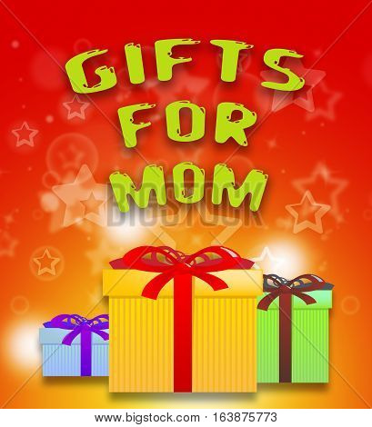 Gifts For Mom Shows Mother Presents 3D Illustration