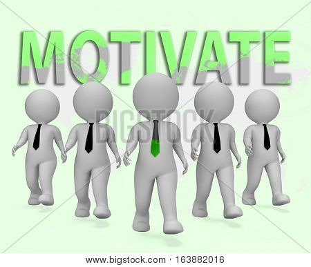 Motivate Businessmen Meaning Act Now 3D Rendering