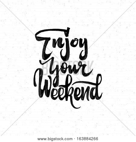 Enjoy weekend. Positive phrase can be used as print, stamp, banner or label for your design