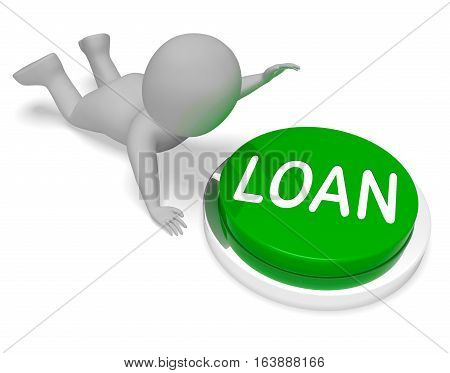 Loan Button Represents Borrowing Credit 3D Rendering