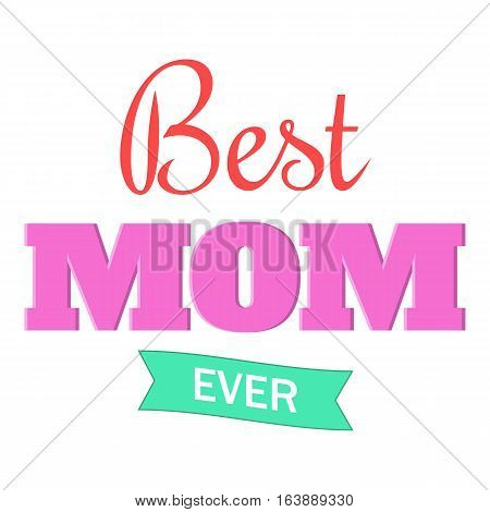 Best Mom Ever icon. Cartoon illustration of Best Mom Ever vector icon for web