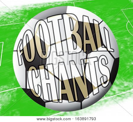 Football Chants Shows Soccer Shouts 3D Illustration
