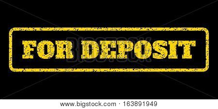 Yellow rubber seal stamp with For Deposit text. Vector message inside rounded rectangular banner. Grunge design and dirty texture for watermark labels. Horisontal sticker on a blue background.