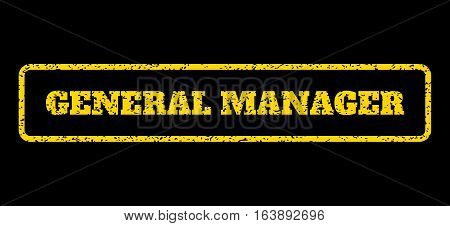 Yellow rubber seal stamp with General Manager text. Vector tag inside rounded rectangular shape. Grunge design and scratched texture for watermark labels. Horisontal sticker on a blue background.
