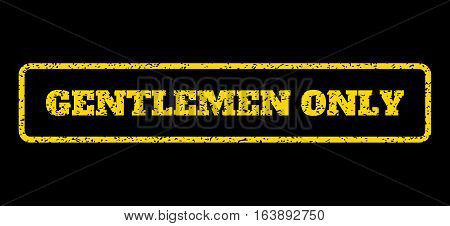 Yellow rubber seal stamp with Gentlemen Only text. Vector tag inside rounded rectangular shape. Grunge design and dust texture for watermark labels. Horisontal sign on a blue background.