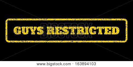 Yellow rubber seal stamp with Guys Restricted text. Vector message inside rounded rectangular shape. Grunge design and scratched texture for watermark labels. Horisontal emblem on a blue background.