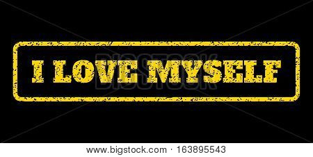 Yellow rubber seal stamp with I Love Myself text. Vector tag inside rounded rectangular frame. Grunge design and scratched texture for watermark labels. Horisontal sign on a blue background.