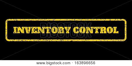 Yellow rubber seal stamp with Inventory Control text. Vector tag inside rounded rectangular frame. Grunge design and dust texture for watermark labels. Horisontal sign on a blue background.