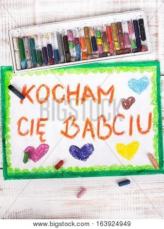 Colorful drawing: Polish grandmother's day card  with words I LOVE YOU GRANDMA