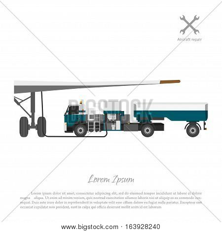 Car for refueling aircrafts fuel. Repair and maintenance of airplane. Vector illustration