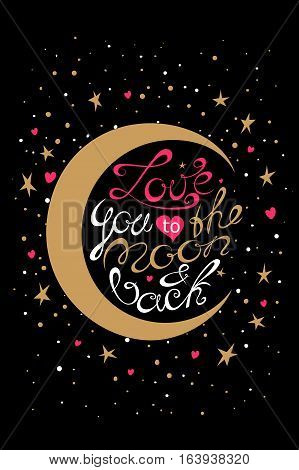 Vector Valentines Day hand drawn text Love you to the moon and back. Valentine Day design card. Gold and pink on black background.