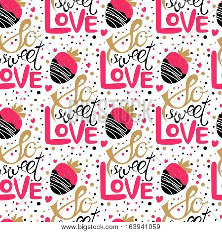 Vector Valentines Day hand drawn text So sweet love. Strawberry in chocolate hand drawn icon. Valentine Day design seamless pattern. Gold black and pink on white background.