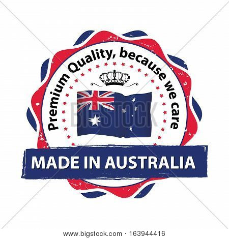 Made in Australia, Premium Quality, because we care - stamp / label / icon with the map and flag of Australia. Print colors used