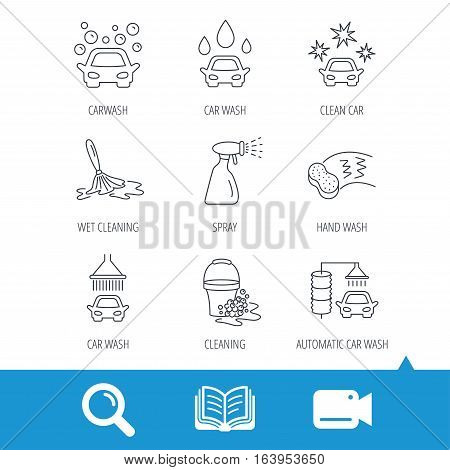 Car wash icons. Automatic cleaning station linear signs. Bucket with foam bubbles, sponge and spray flat line icons. Video cam, book and magnifier search icons. Vector