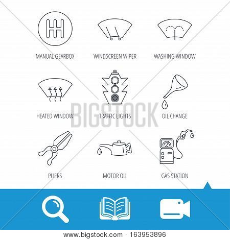Motor oil change, traffic lights and pliers icons. Gas station, heated window and manual gearbox linear signs. Washing window icons. Video cam, book and magnifier search icons. Vector