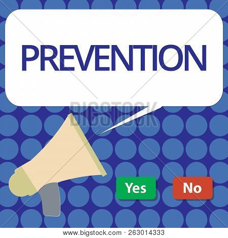 Word Writing Text Prevention. Business Concept For Stopping Something From Happening Healthcare Prot