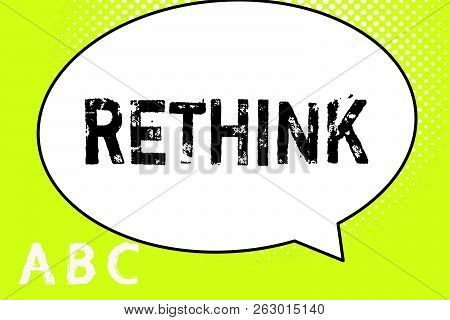 Text Sign Showing Rethink. Conceptual Photo Think Again Twice From Another Perspective Reconsider Re