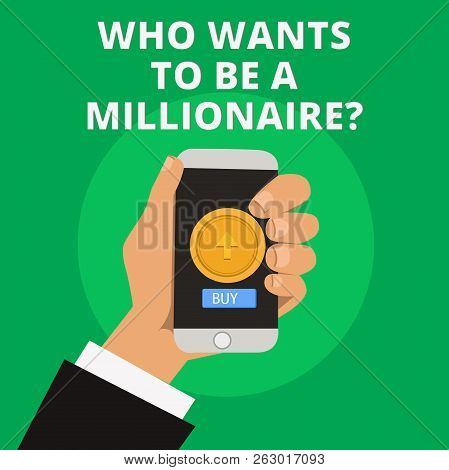 Conceptual Hand Writing Showing Who Wants To Be A Millionaire Question. Business Photo Text Game Of