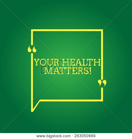 Text Sign Showing Your Health Matters. Conceptual Photo Physical Wellness Is Important Stay Fit And