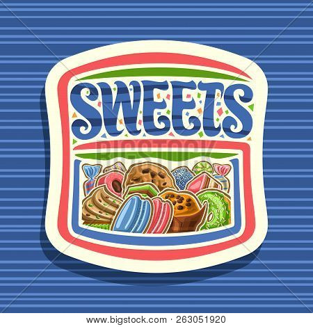 Vector Logo For Sweets, Cut Paper Sign With Heap Of Cartoon Gourmet Baked Goods, Original Brush Lett
