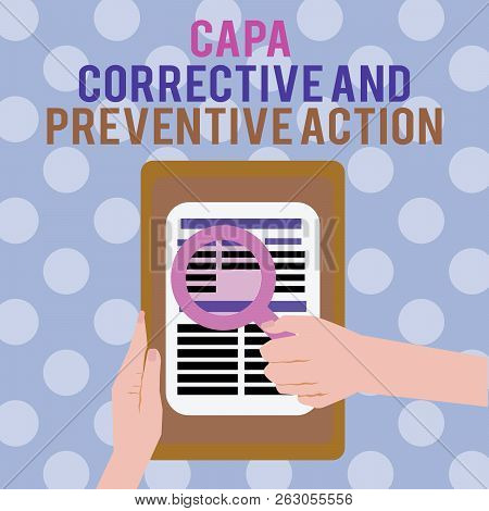 Text Sign Showing Capa Corrective And Preventive Action. Conceptual Photo Elimination Of Nonconformi