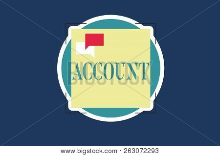 Text Sign Showing Account. Conceptual Photo Record Statement Financial Movements Relating To Particu