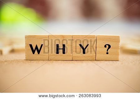 Why? Text On Wooden Cube , Business Concept