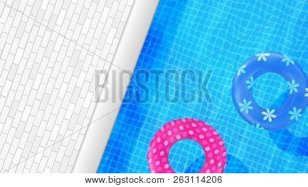 Swimming Pool Top View. Water Background. Swim Rings. Trendy. Inflatable Rubber Toy. Realistic Summe