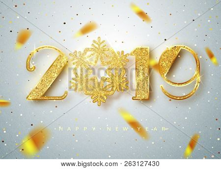 2019 Happy New Year. Gold Numbers Design Of Greeting Card Of Falling Shiny Confetti. Gold Shining Pa