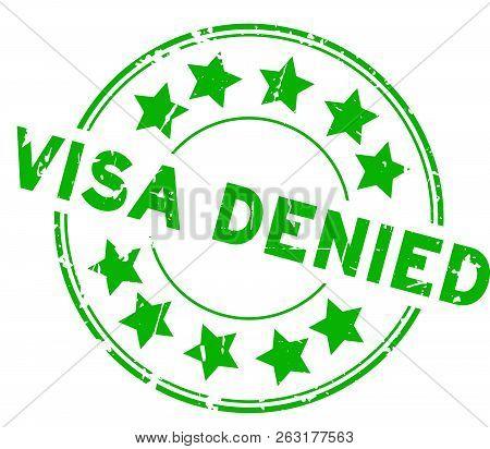 Grunge Green Visa Denied With Star Icon Round Rubber Seal Stamp On White Background
