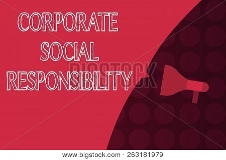 Word Writing Text Corporate Social Responsibility. Business Concept For Internal Corporate Policy An