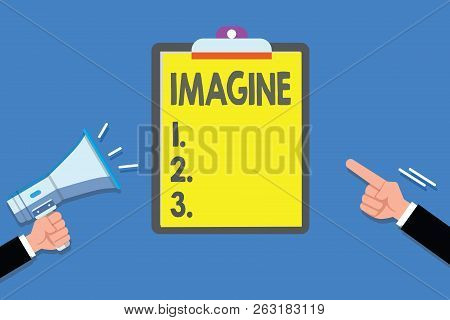 Text Sign Showing Imagine. Conceptual Photo Form Mental Image Or Concept Suppose Assume Dream Inspir