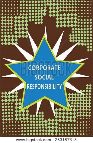 Conceptual Hand Writing Showing Corporate Social Responsibility. Business Photo Text Internal Corpor
