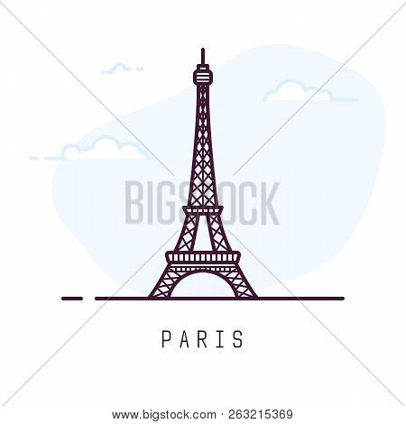 Paris City Line Style Illustration. Famous Eiffel Tower In Paris, France. Architecture City Symbol O