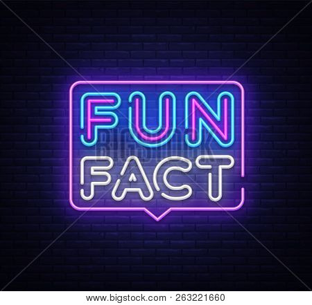Fun Fact Neon Sign Vector. Facts Design Template Neon Sign, Light Banner, Neon Signboard, Nightly Br