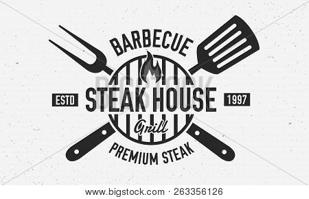 Steak House, Barbecue Restaurant Logo, Poster. Bbq Trendy Logo With Barbecue Grill , Spatula And Gri