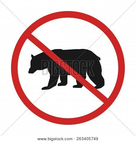 No Bear Warning Sing Vector Illustration  Allowed Prohibition Red Circle Warning Road