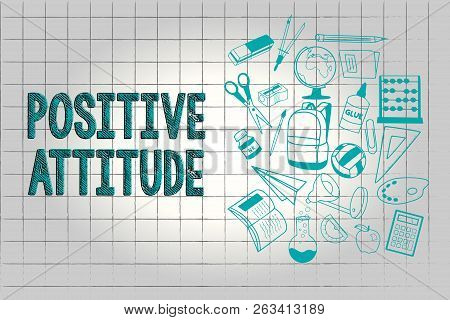 Text Sign Showing Positive Attitude. Conceptual Photo Being Optimistic In Life Looking For Good Thin