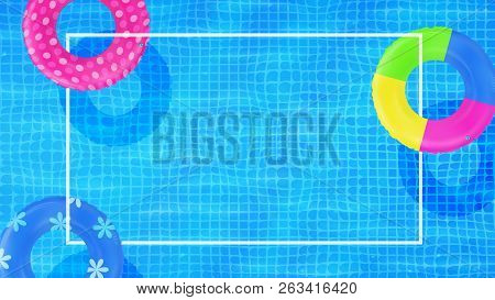 Swim Rings On Swimming Pool Water Background. Frame For Text. Inflatable Rubber Toy. Realistic Summe