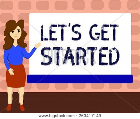 Text Sign Showing Let S Is Get Started. Conceptual Photo To Begin Doing Or Working On Something Brin