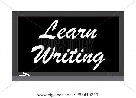 Learn Writing Write On Black Board. Vector Illustration.