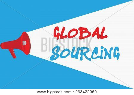 Word Writing Text Global Sourcing. Business Concept For Practice Of Sourcing From The Global Market