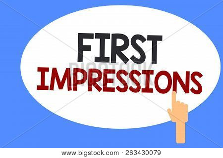 Conceptual Hand Writing Showing First Impressions. Business Photo Showcasing What A Person Thinks Of
