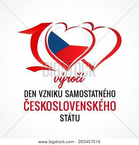 100 Výročí Vzniku Samostatného československého Státu, Translation: 100th Years Anniversary Independ
