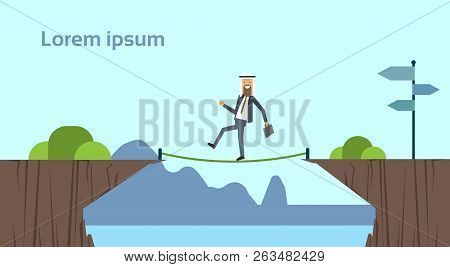 Arab Businessman Leader Going Tightrope Balancing Bridge Risking Abyss Between Mountain, Risk Assess