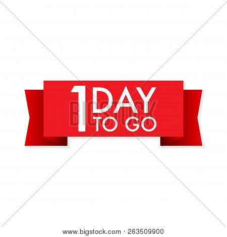 1 Day To Go  Red Ribbon On White Background. Vector Stock Illustration.